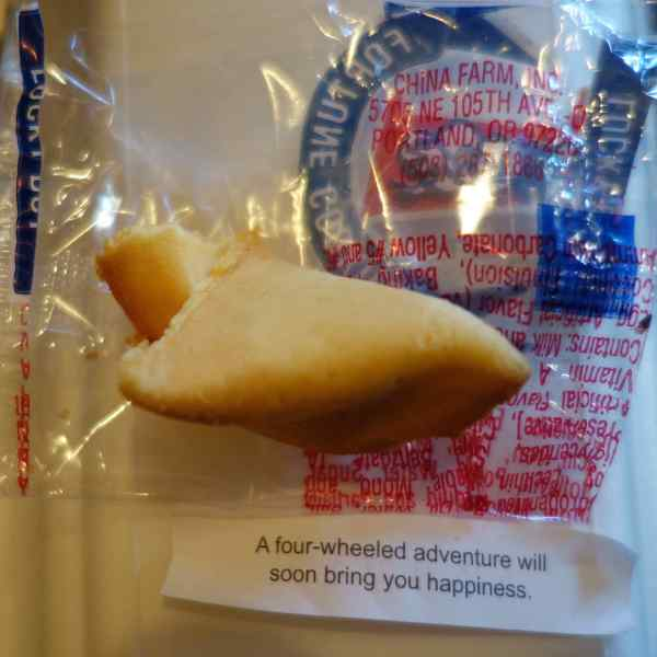 """A four-wheeled adventure will bring you happiness,"" the fortune cookie told me."